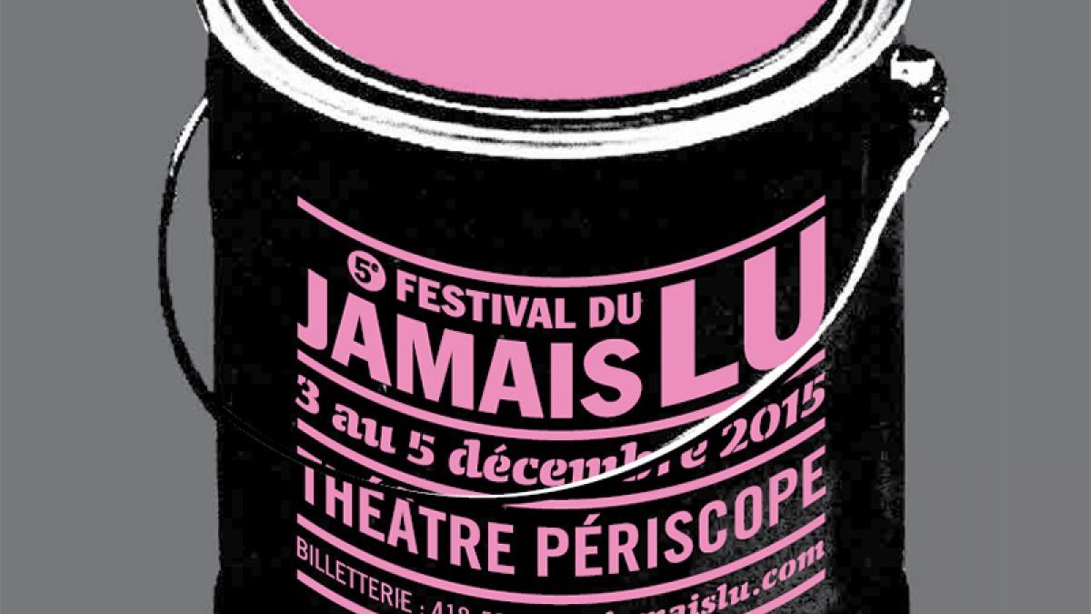 Le 5e festival du Jamais Lu, du 3 au 5 décembre au Théâtre Périscope