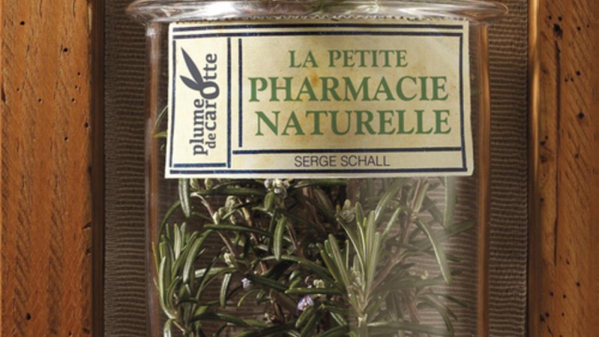 «La petite pharmacie naturelle», de Serge Schall