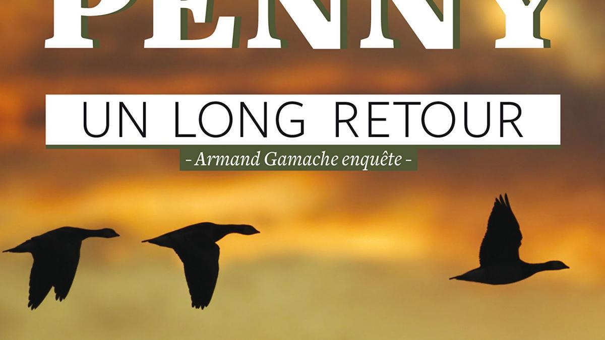 «Un long retour», de Louise Penny