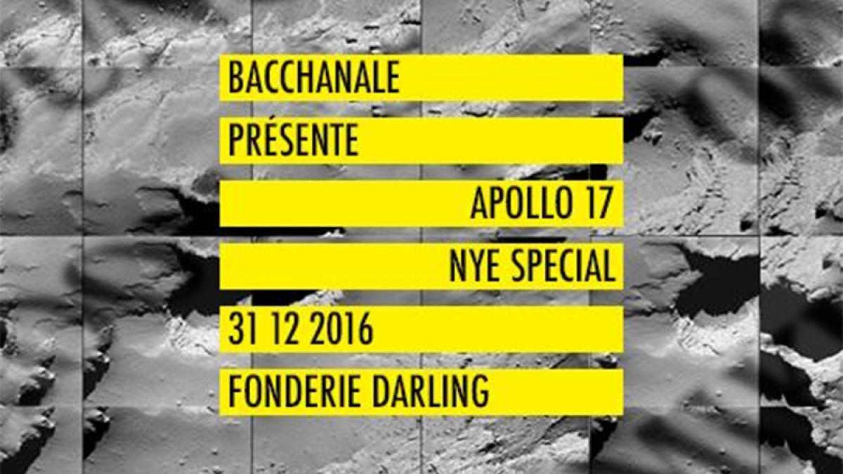 Bacchanale présente Apollo 17 - Spécial NYE à la Fonderie Darling