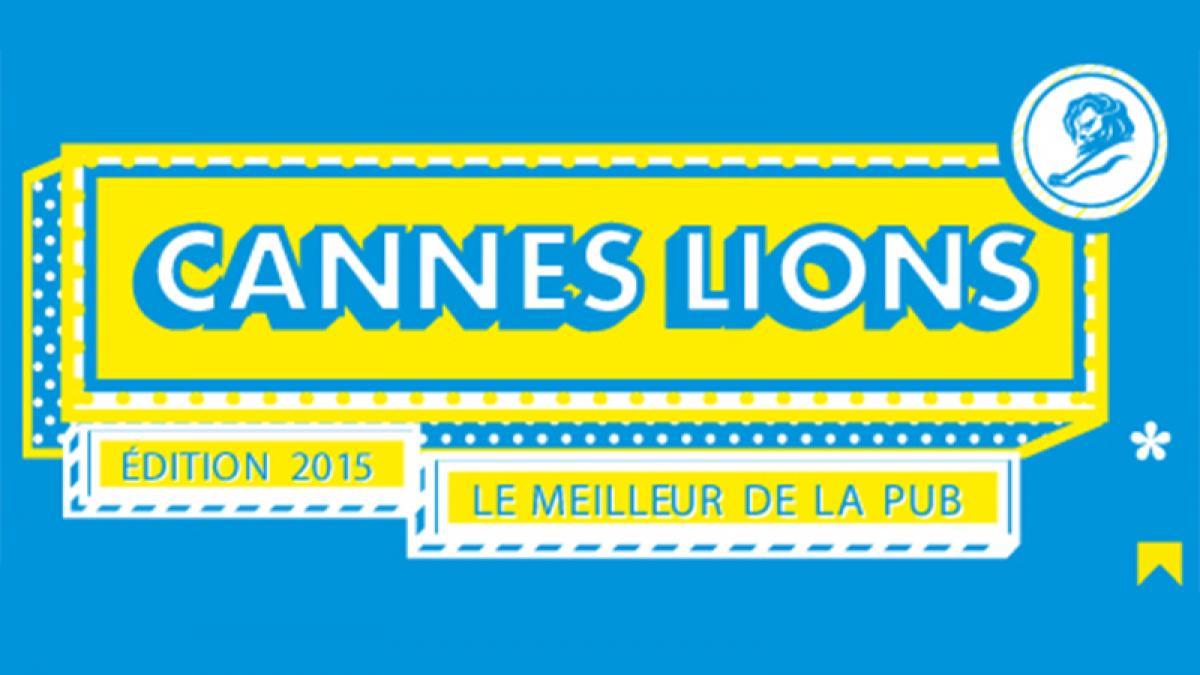 Retour sur les Lions de Cannes 2015 – Le meilleur de la pub