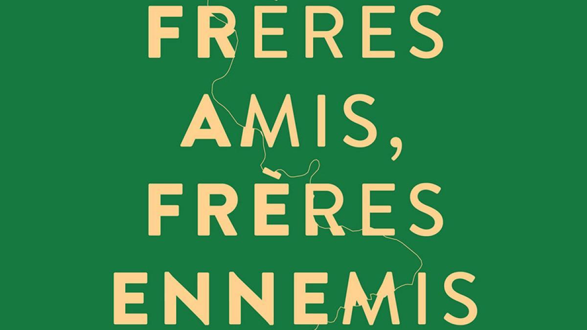 «Frères amis, frères ennemis» de Frédérick et Jasmin Lavoie en librairie dès maintenant