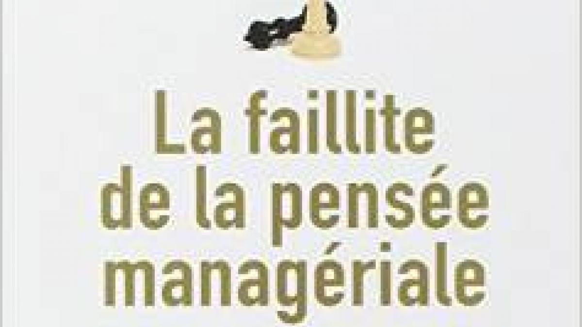 François Dupuy «La faillite de la pensée managériale»