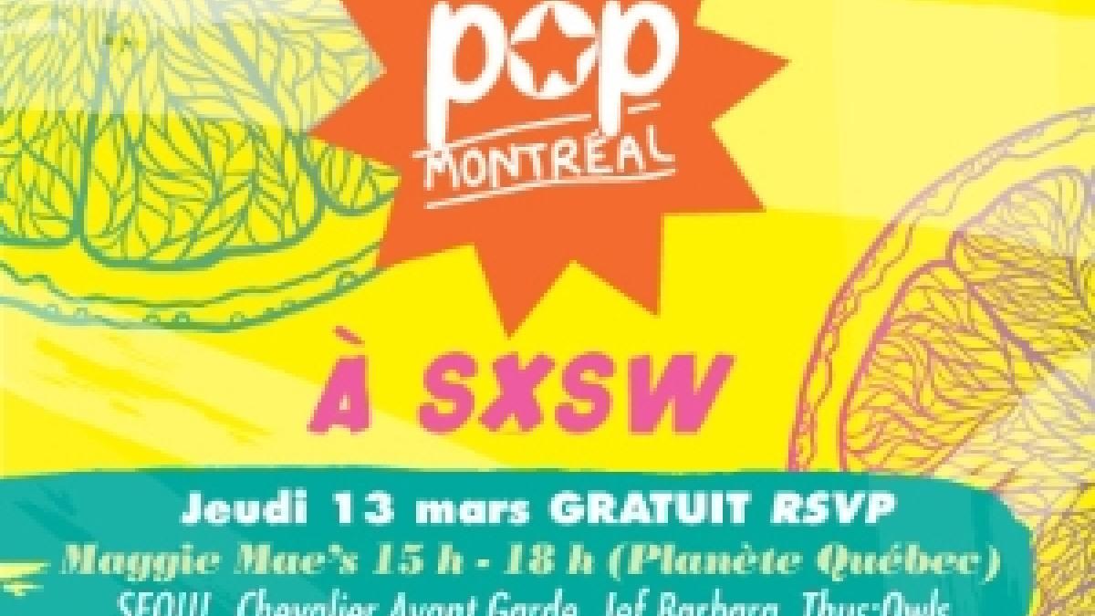 Pop Montreal SXSW