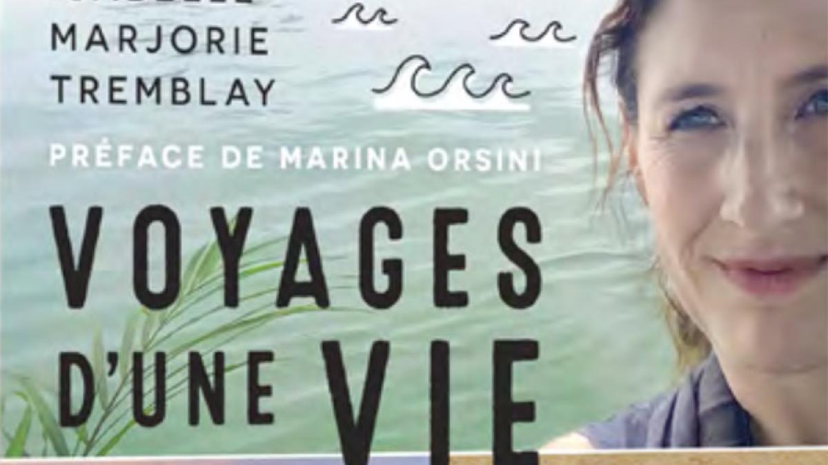 Parution de «Voyages d'une vie: 15 récits inspirants et plein de conseils pour planifier»
